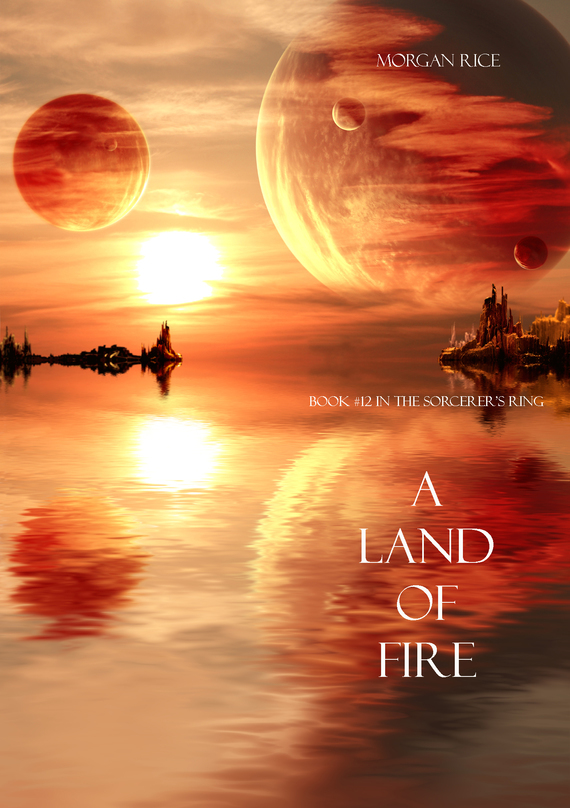 Morgan Rice - A Land of Fire (fb2) ������� ����� ���������