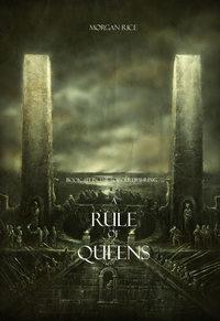 Rice, Morgan  - A Rule of Queens