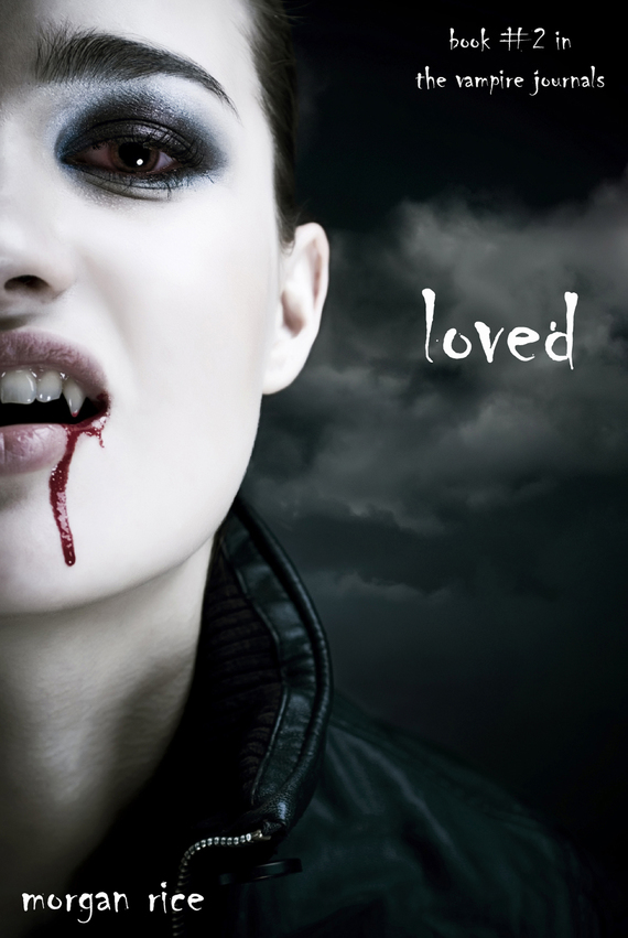 Морган Райс Loved i m the vampire that s why