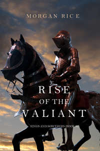 Rice, Morgan  - Rise of the Valiant