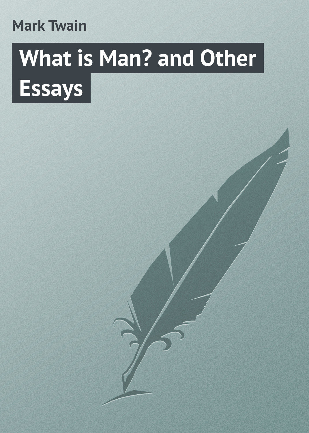 mark twain the philosopher essay