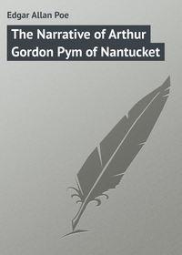 Poe, Edgar Allan  - The Narrative of Arthur Gordon Pym of Nantucket