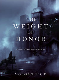 Rice, Morgan  - The Weight of Honor