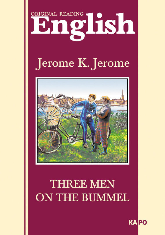 Скачать Джером К. Джером бесплатно Трое на четырех колесах. Книга для чтения на английском языке