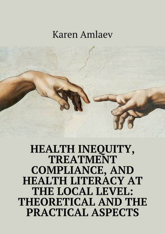 Karen Amlaev Health inequity, treatment compliance, and health literacy at the local level: theoretical and practical aspects jorg knieling climate adaptation governance in cities and regions theoretical fundamentals and practical evidence