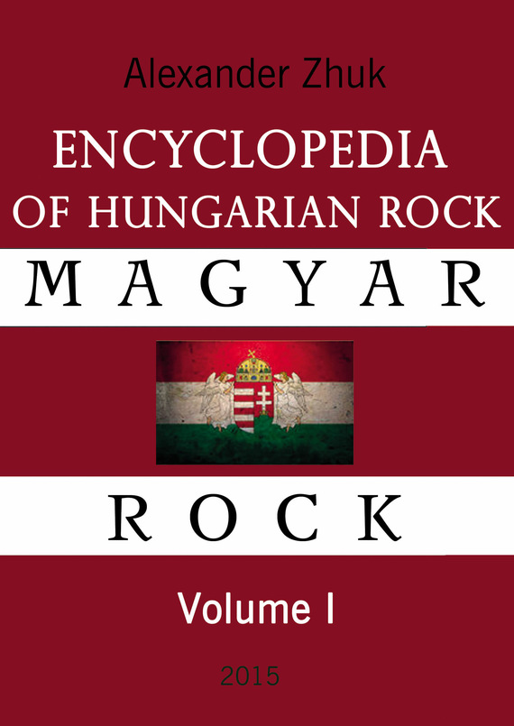 Encyclopedia of Hungarian rock. Volume one