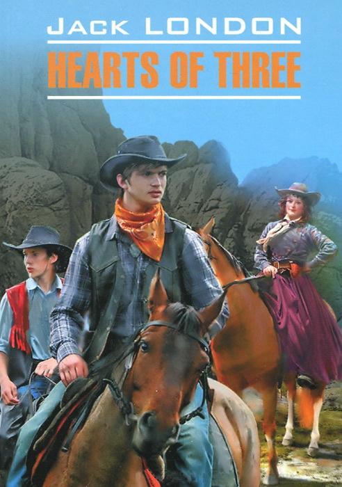Скачать Джек Лондон бесплатно Сердца трех. Книга для чтения на английском языке