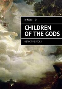 Ritter, Irina  - Children ofthegods