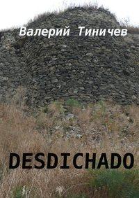 Тиничев, Валерий Павлович  - Desdichado
