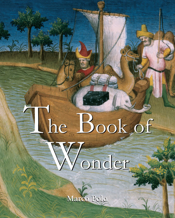 Marco Polo The Book of Wonder декоративное мыло wild from lost to found on the pacific crest trail a book