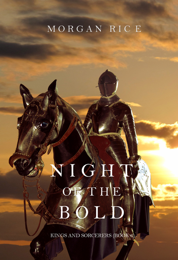 Скачать Morgan Rice бесплатно Night of the Bold