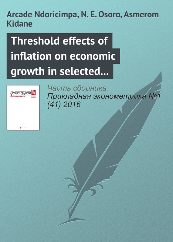 Arcade Ndoricimpa Threshold effects of inflation on economic growth in selected African regional economic communities: Evidence from a dynamic panel threshold modeling finance nexus growth