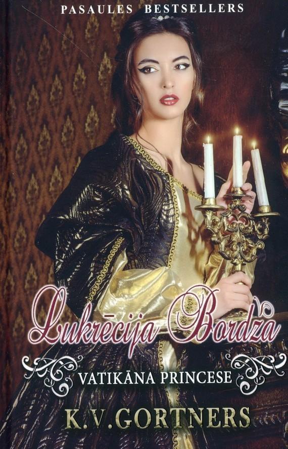 Lukrecija Bordza. Vatikana princese