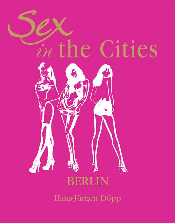 "Hans-Jürgen Döpp Sex in the Cities. Volume 2. Berlin freedom a documentary history of emancipation 1861a€""1867 2 volume set"