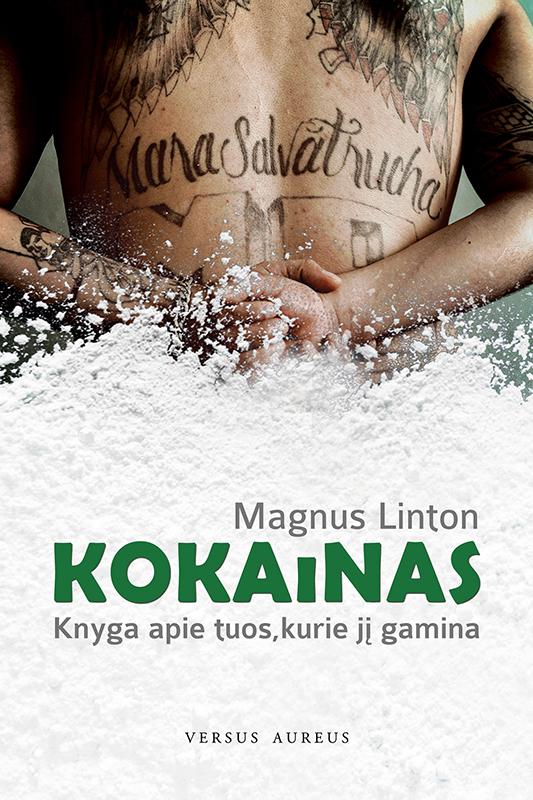 Kokainas: knyga apie tuos, kurie jį gamina ( Magnus Linton  )