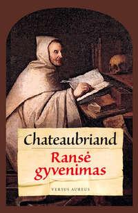 Chateaubriand, Francois-Ren? de  - Ransė gyvenimas