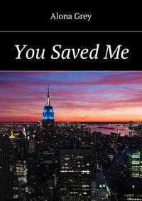 Alona Grey - You SavedMe