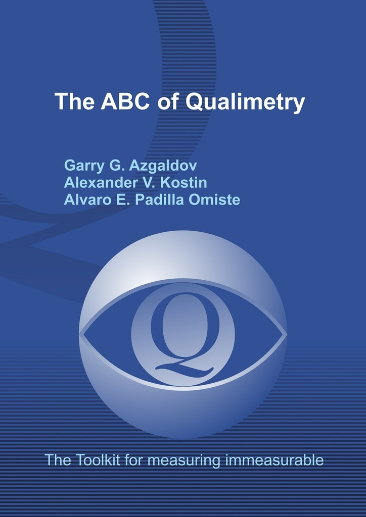 Garry G. Azgaldov The ABC of Qualimetry. The Toolkit for Measuring Immeasurable ISBN: 9785447422486 the implementation of teachers cpd