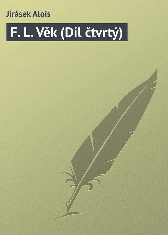 F. L. Vek (Dil ctvrty)