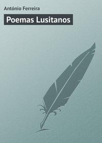 Ferreira, Ant?nio  - Poemas Lusitanos
