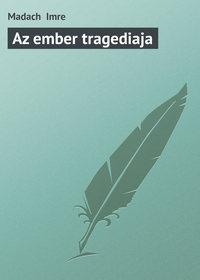 Imre, Madach   - Az ember tragediaja