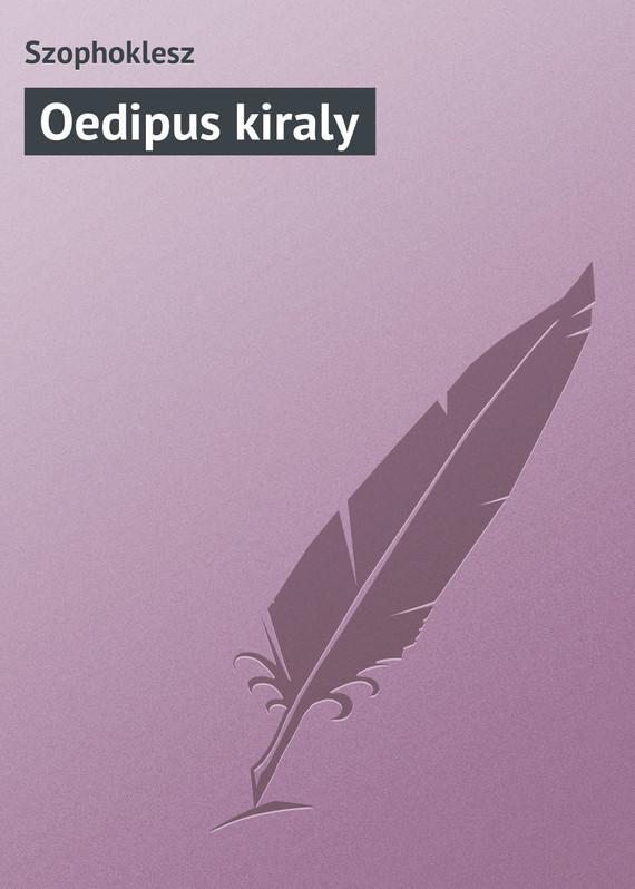 Szophoklesz Oedipus kiraly ajax electra oedipus tyrannus