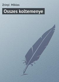 Miklos, Zrinyi   - Osszes koltemenye