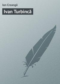 - Ivan Turbincă