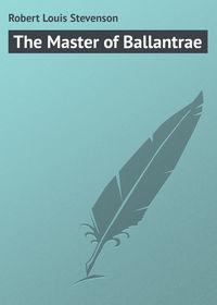Stevenson, Robert Louis  - The Master of Ballantrae