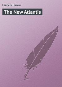 Bacon, Francis  - The New Atlantis