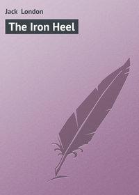 London, Jack  - The Iron Heel