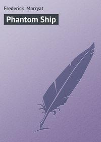 Marryat, Frederick   - Phantom Ship