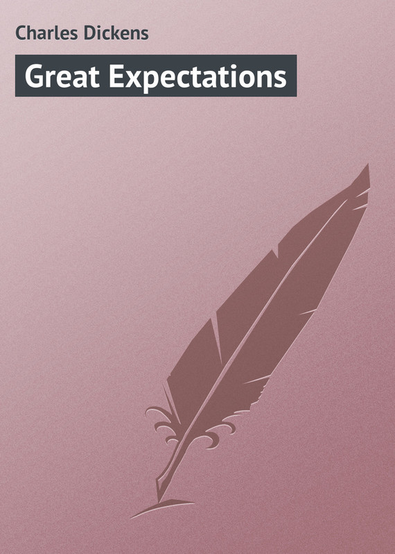 Чарльз Диккенс Great Expectations great expectations