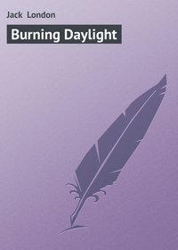 London, Jack  - Burning Daylight
