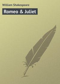 Shakespeare, William  - Romeo & Juliet