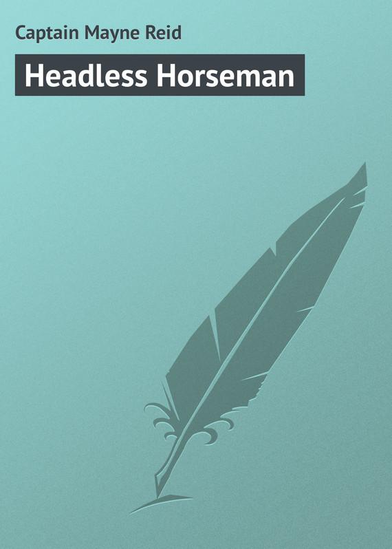 Майн Рид Headless Horseman майн рид комплект из 10 книг