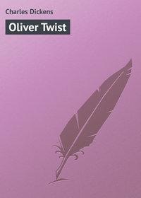 Dickens, Charles  - Oliver Twist