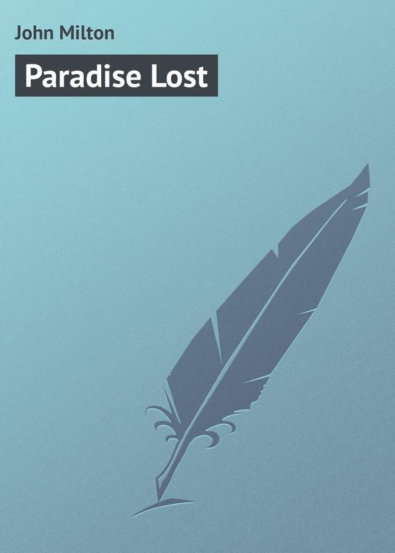 Джон Мильтон Paradise Lost джон мильтон потерянный рай подарочное издание isbn 978 5 93898 179 9