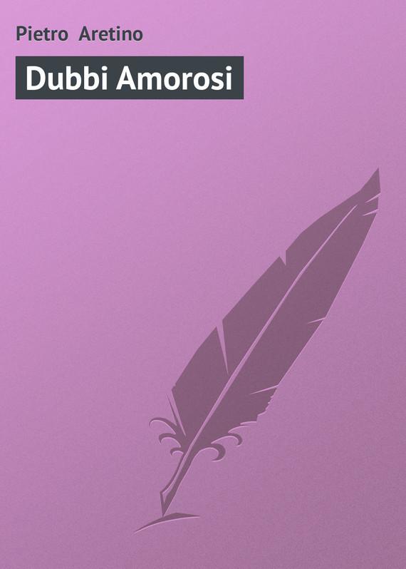 Обложка книги Dubbi Amorosi, автор Aretino, Pietro