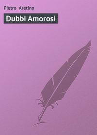 Aretino, Pietro   - Dubbi Amorosi