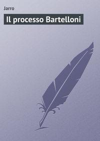Jarro - Il processo Bartelloni