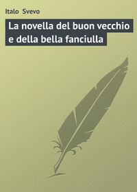 Svevo, Italo   - La novella del buon vecchio e della bella fanciulla