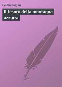 Salgari, Emilio  - Il tesoro della montagna azzurra
