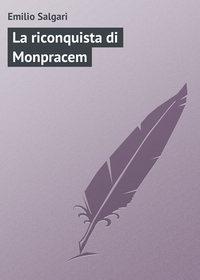 Salgari, Emilio  - La riconquista di Monpracem