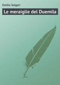 Salgari, Emilio  - Le meraiglie del Duemila