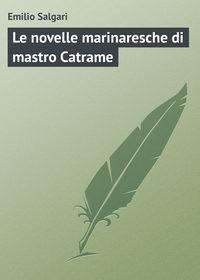 Salgari, Emilio  - Le novelle marinaresche di mastro Catrame