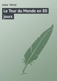 Verne, Jules   - Le Tour du Monde en 80 jours