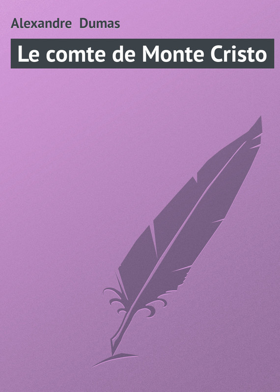 Alexandre Dumas Le comte de Monte Cristo dumas alexandre vingt ans après