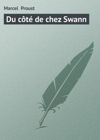 Proust, Marcel   - Du c?t? de chez Swann