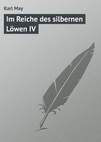 May, Karl  - Im Reiche des silbernen L?wen IV